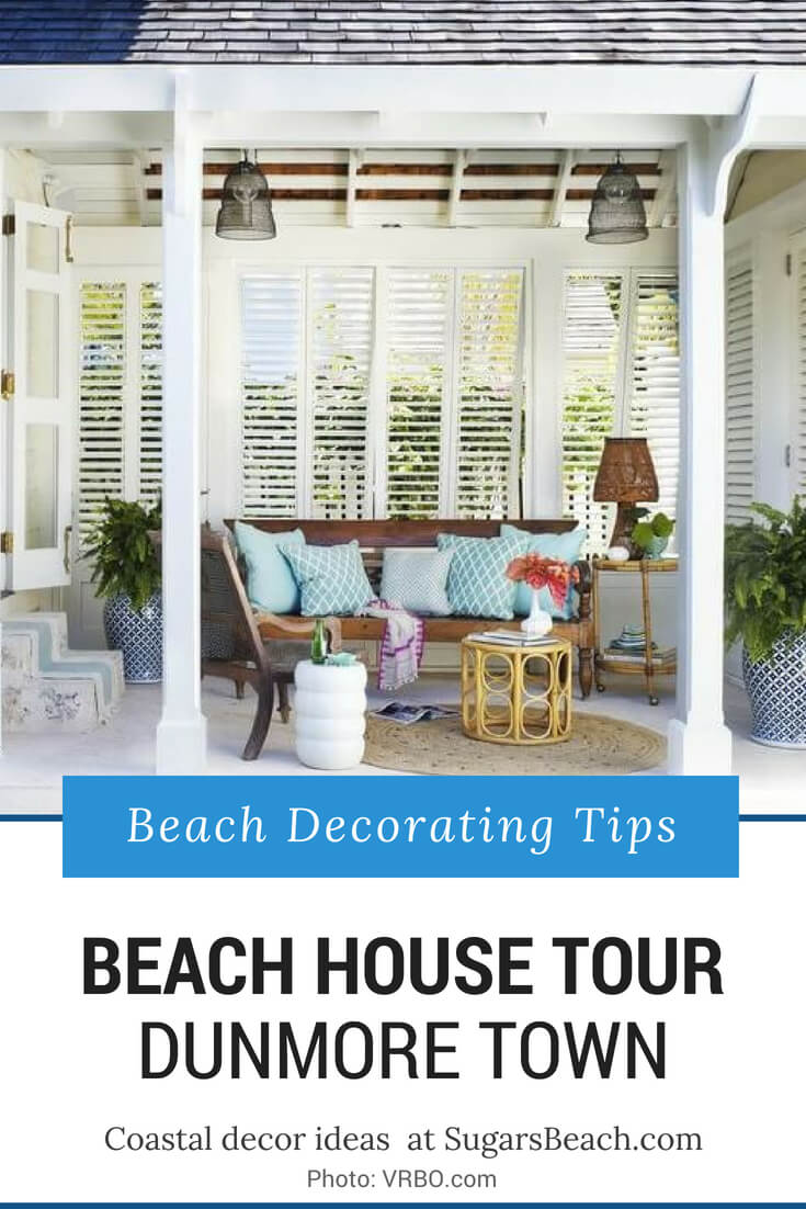 Dunmore Town Beach House Tour